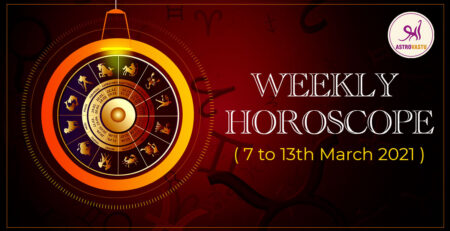weekly horoscope march 7 to 13 2021