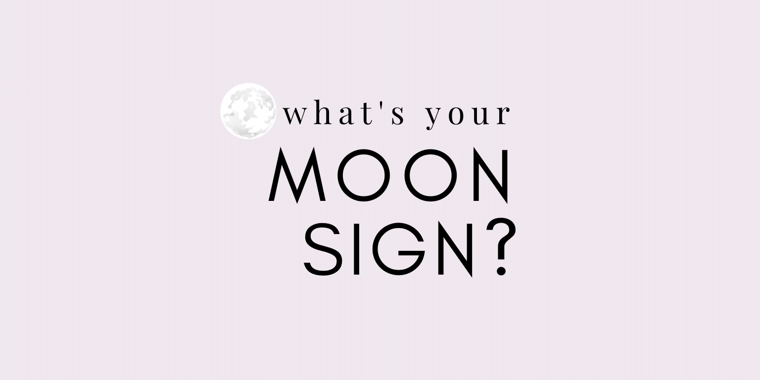 what's your moon sign?