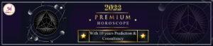 Horoscope 2022 Prediction for all Zodiac sign